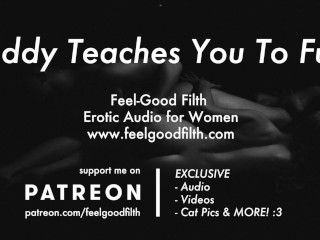 DDLG Roleplay: Daddy Teaches You To Fuck (Erotic Audio for Women)